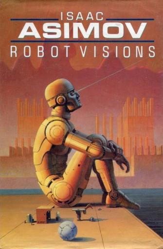 """Cuento """"Runaround"""" de Isaac Asimov, incluído en la colección Robot Visions."""